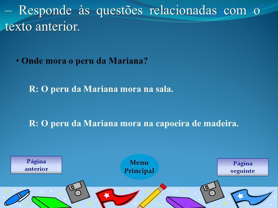 – Responde às questões relacionadas com o texto anterior.