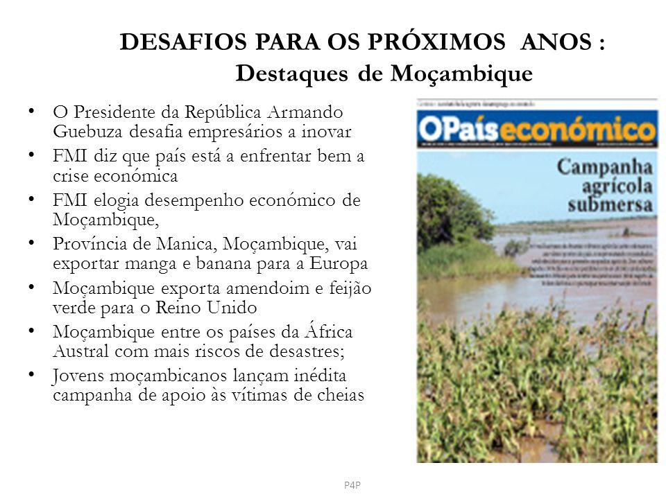 DESAFIOS PARA OS PRÓXIMOS ANOS : Destaques de Moçambique