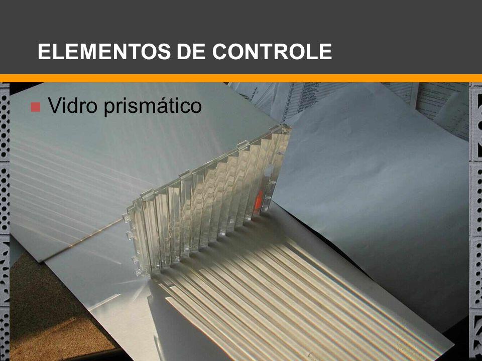 ELEMENTOS DE CONTROLE Vidro prismático