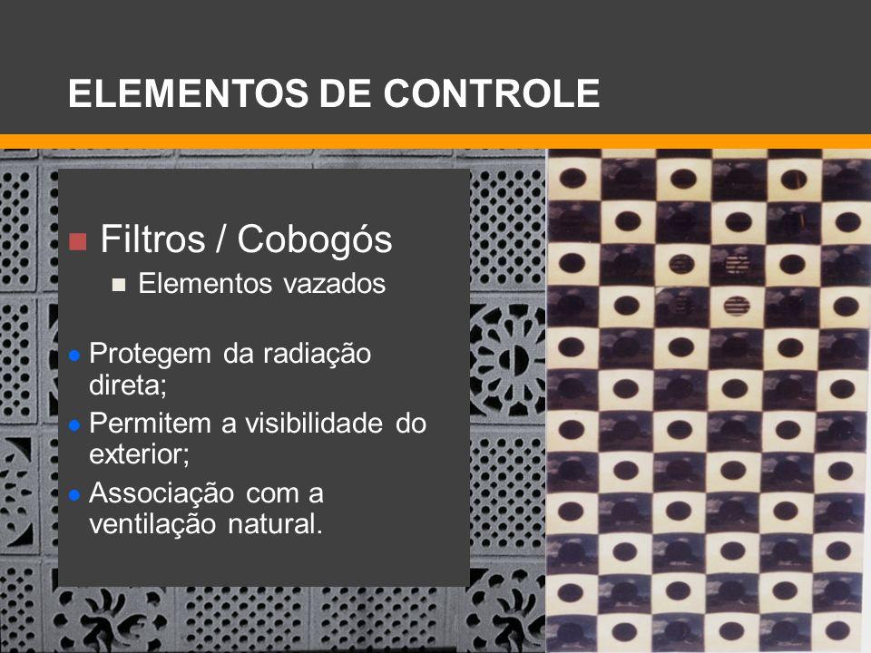 ELEMENTOS DE CONTROLE Filtros / Cobogós Elementos vazados