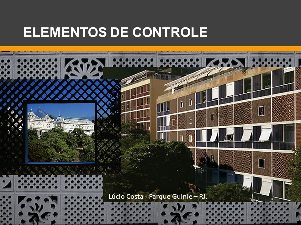 ELEMENTOS DE CONTROLE Lúcio Costa - Parque Guinle – RJ.