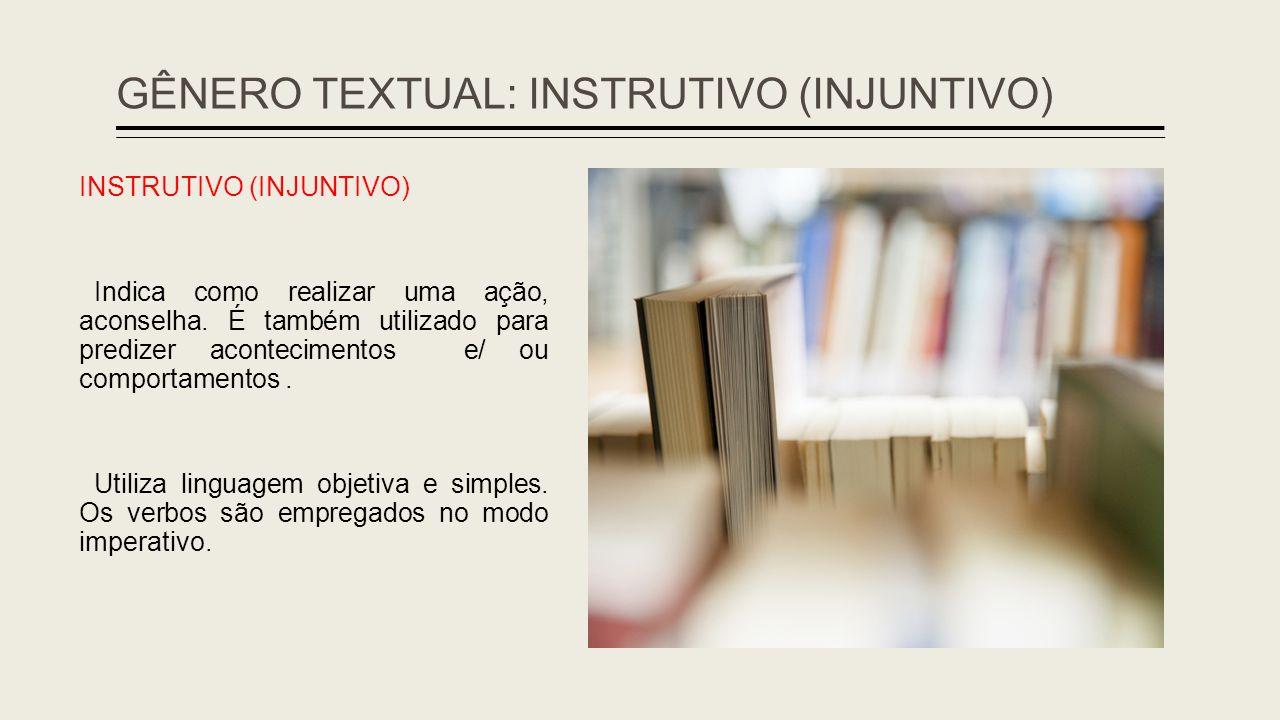 GÊNERO TEXTUAL: INSTRUTIVO (INJUNTIVO)