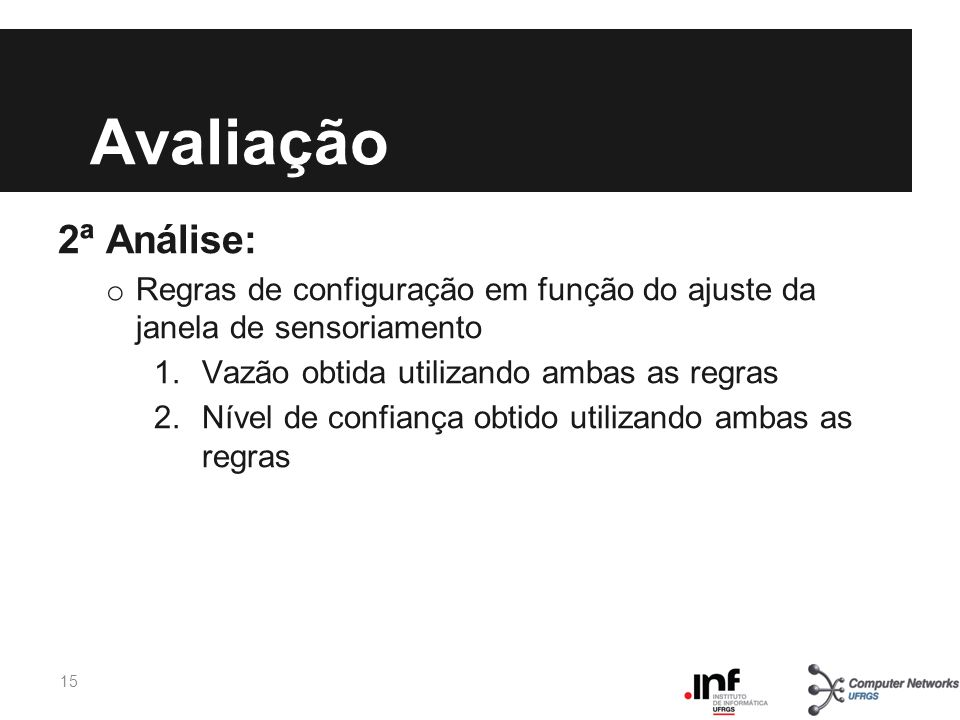 Avaliação 2ª Análise: Regras de configuração em função do ajuste da janela de sensoriamento. Vazão obtida utilizando ambas as regras.