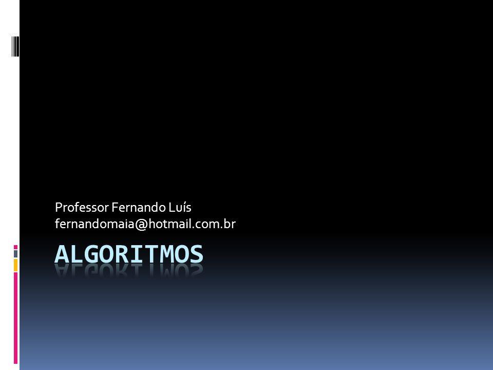 Professor Fernando Luís fernandomaia@hotmail.com.br