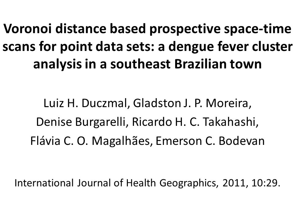 Voronoi distance based prospective space-time scans for point data sets: a dengue fever cluster analysis in a southeast Brazilian town
