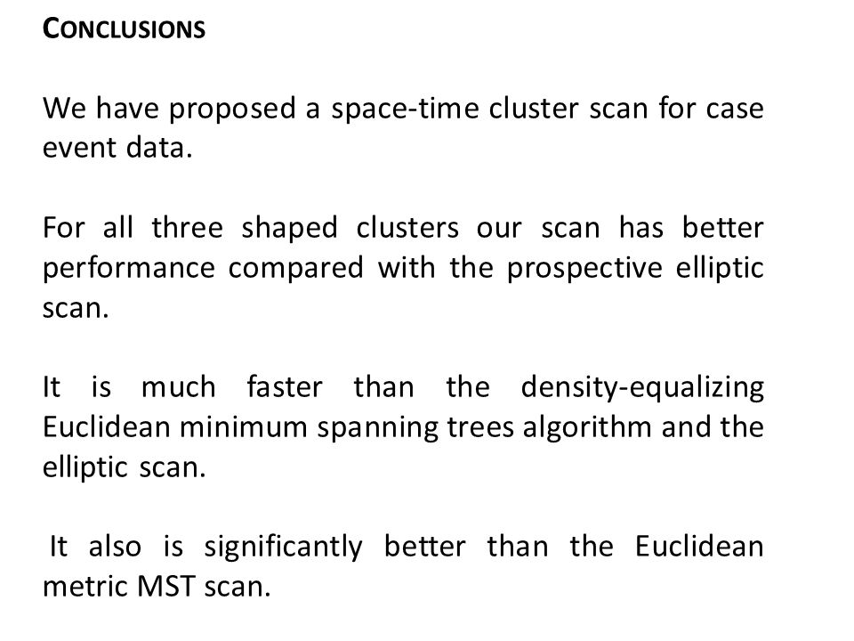 We have proposed a space-time cluster scan for case event data.
