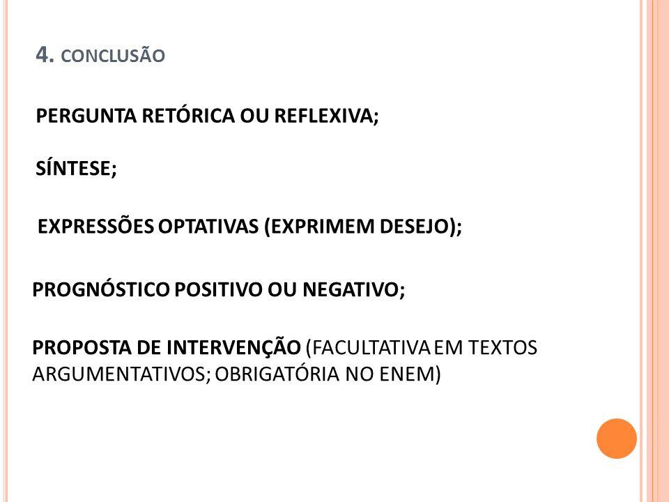 4. conclusão PERGUNTA RETÓRICA OU REFLEXIVA; SÍNTESE;