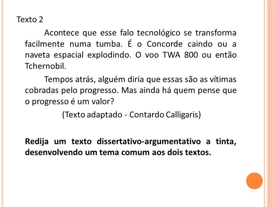 Texto 2 Acontece que esse falo tecnológico se transforma facilmente numa tumba.
