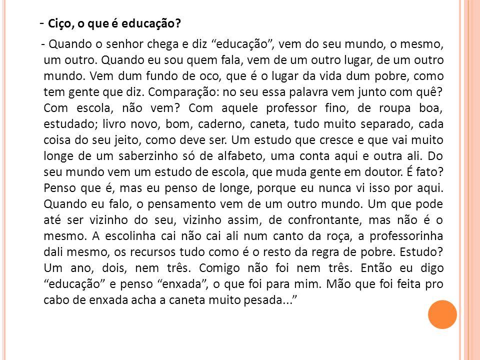 - Ciço, o que é educação