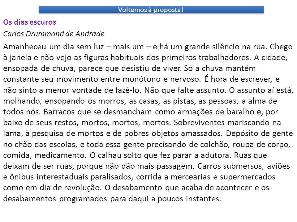 Voltemos à proposta! Os dias escuros. Carlos Drummond de Andrade.