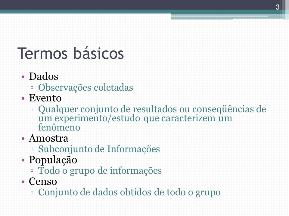 Termos básicos Dados Evento Amostra População Censo