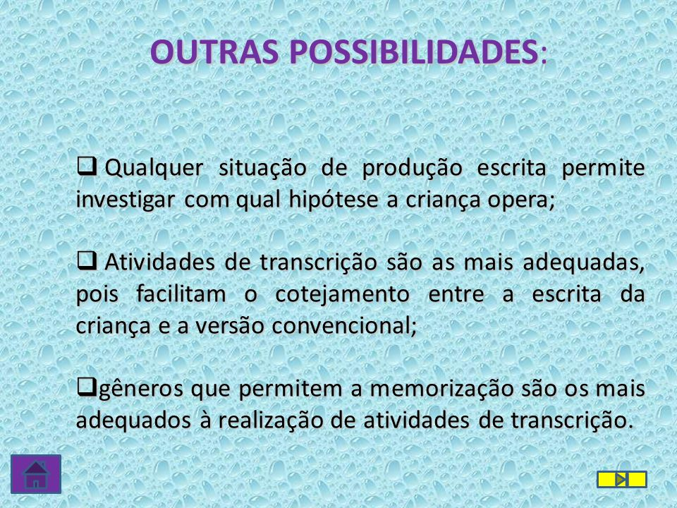 OUTRAS POSSIBILIDADES: