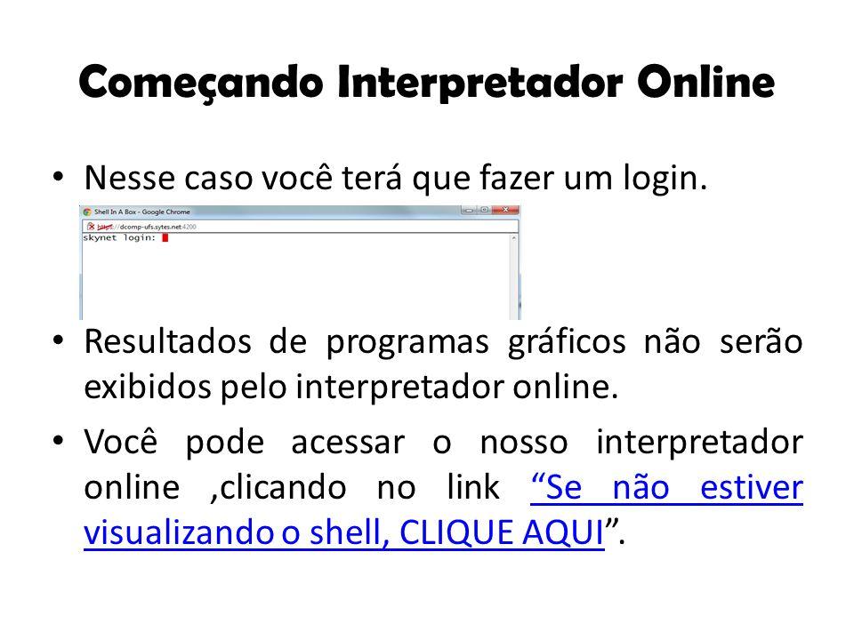 Começando Interpretador Online
