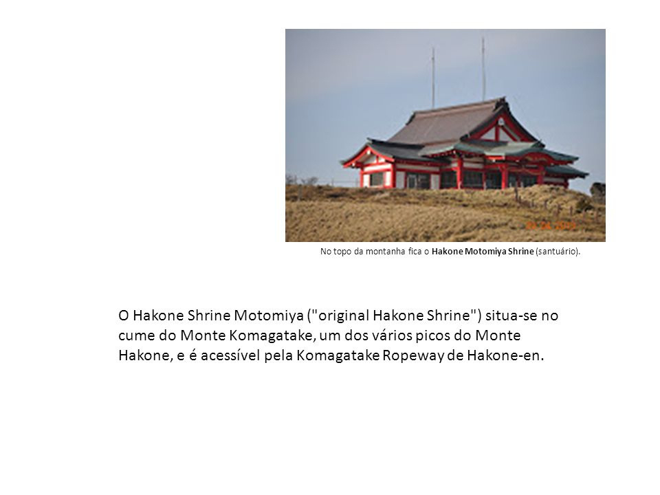 No topo da montanha fica o Hakone Motomiya Shrine (santuário).