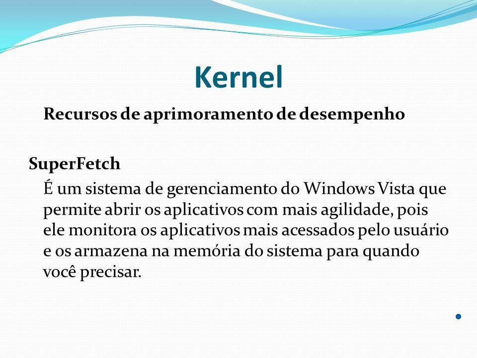 Kernel Recursos de aprimoramento de desempenho SuperFetch