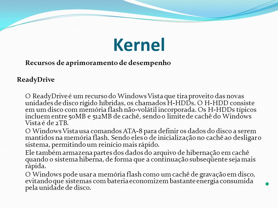 Kernel Recursos de aprimoramento de desempenho ReadyDrive