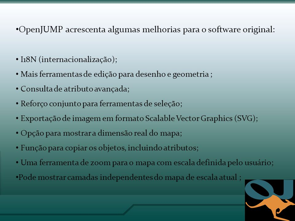 OpenJUMP acrescenta algumas melhorias para o software original: