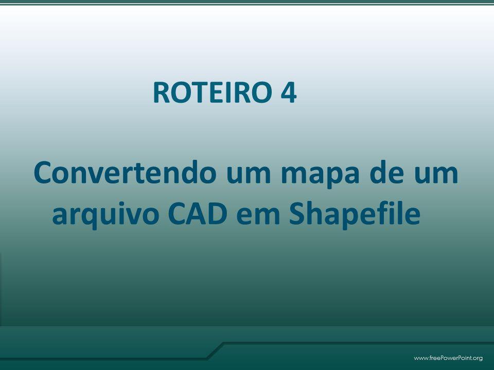 Convertendo um mapa de um arquivo CAD em Shapefile