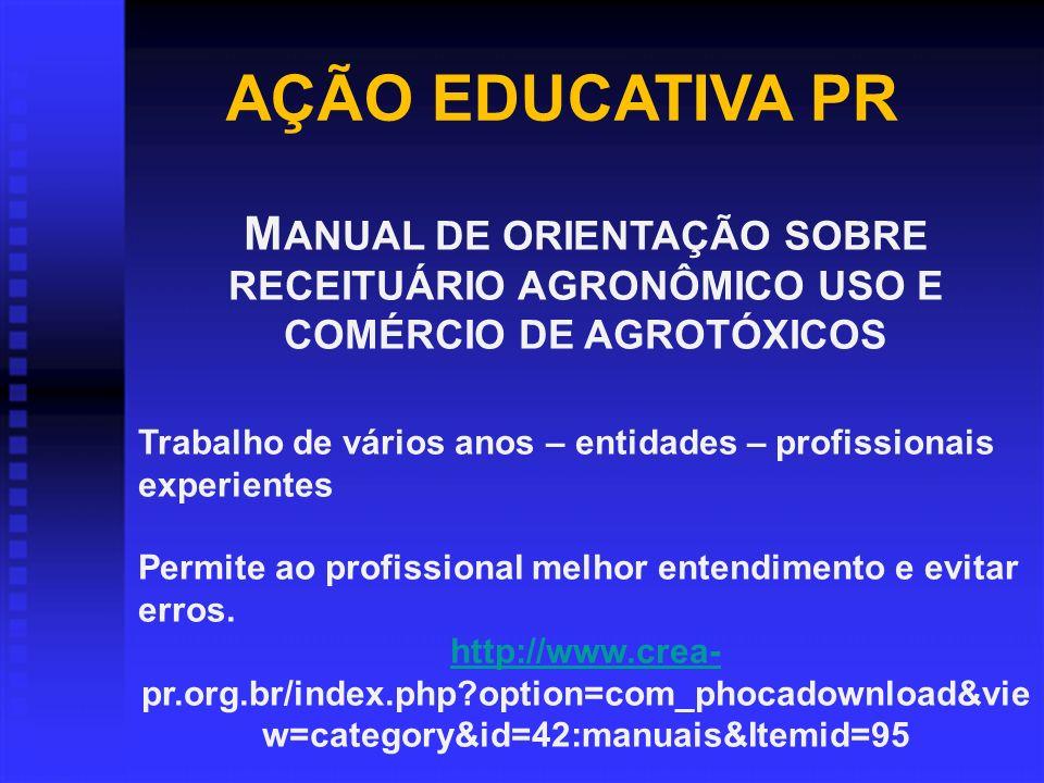 AÇÃO EDUCATIVA PR MANUAL DE ORIENTAÇÃO SOBRE RECEITUÁRIO AGRONÔMICO USO E COMÉRCIO DE AGROTÓXICOS.