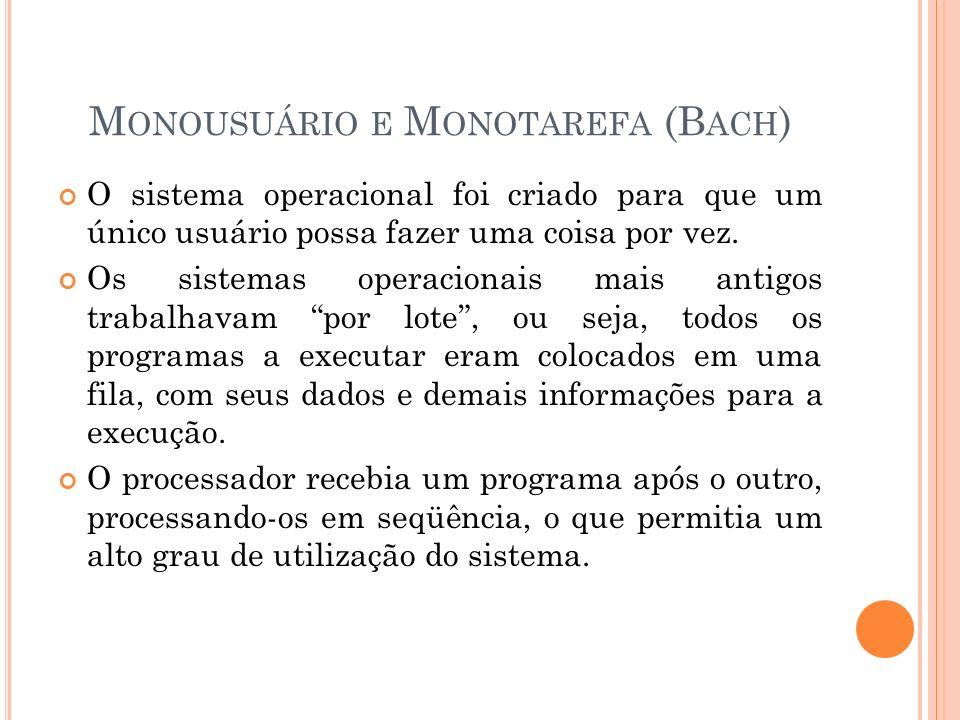 Monousuário e Monotarefa (Bach)