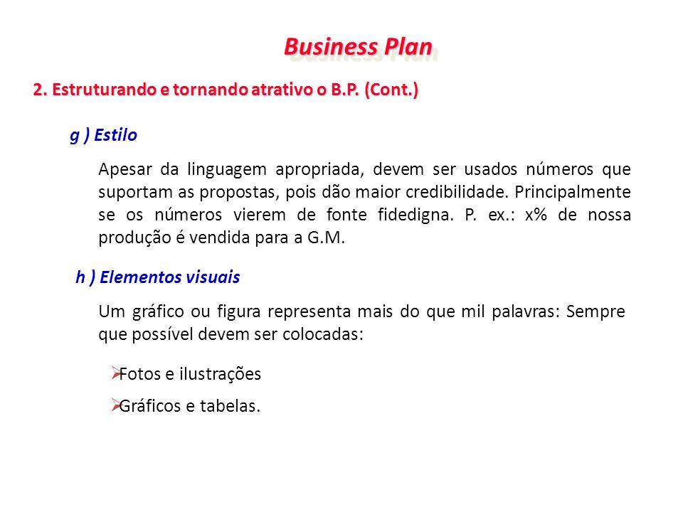 Business Plan 2. Estruturando e tornando atrativo o B.P. (Cont.)
