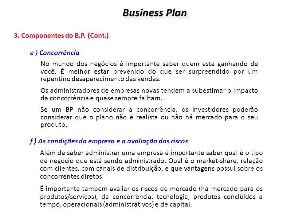 Business Plan 3. Componentes do B.P. (Cont.) e ) Concorrência