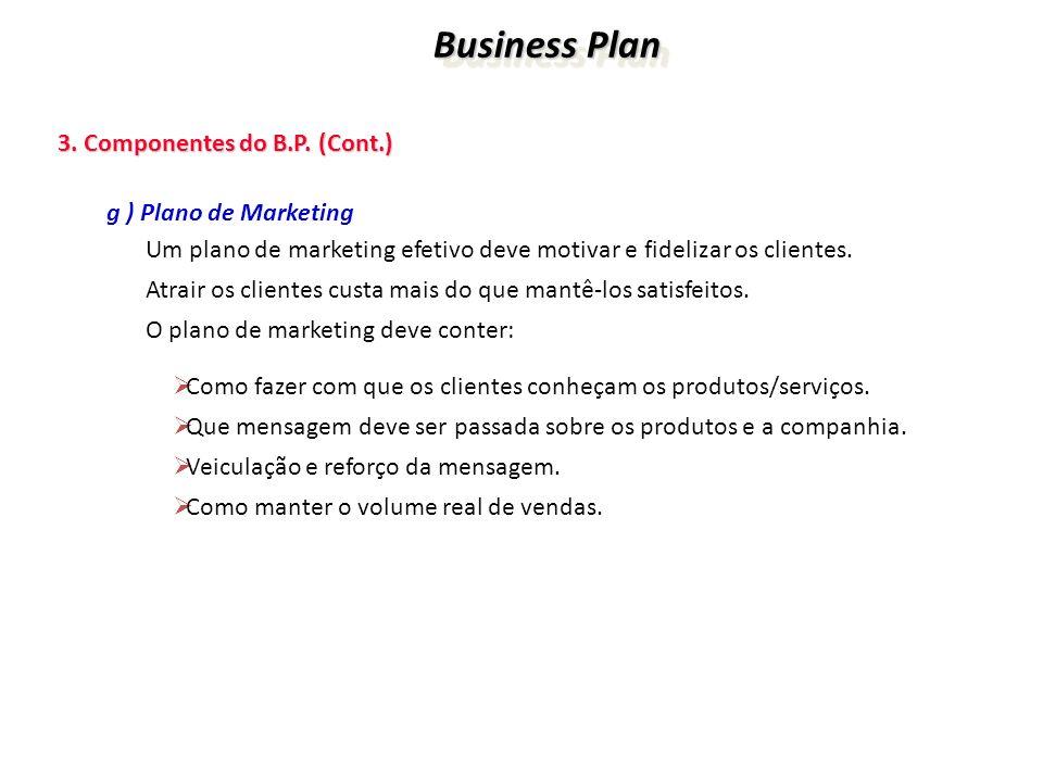 Business Plan 3. Componentes do B.P. (Cont.) g ) Plano de Marketing