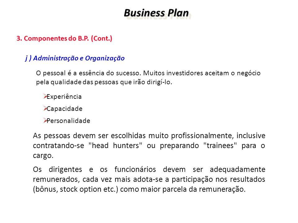 Business Plan 3. Componentes do B.P. (Cont.) j ) Administração e Organização.