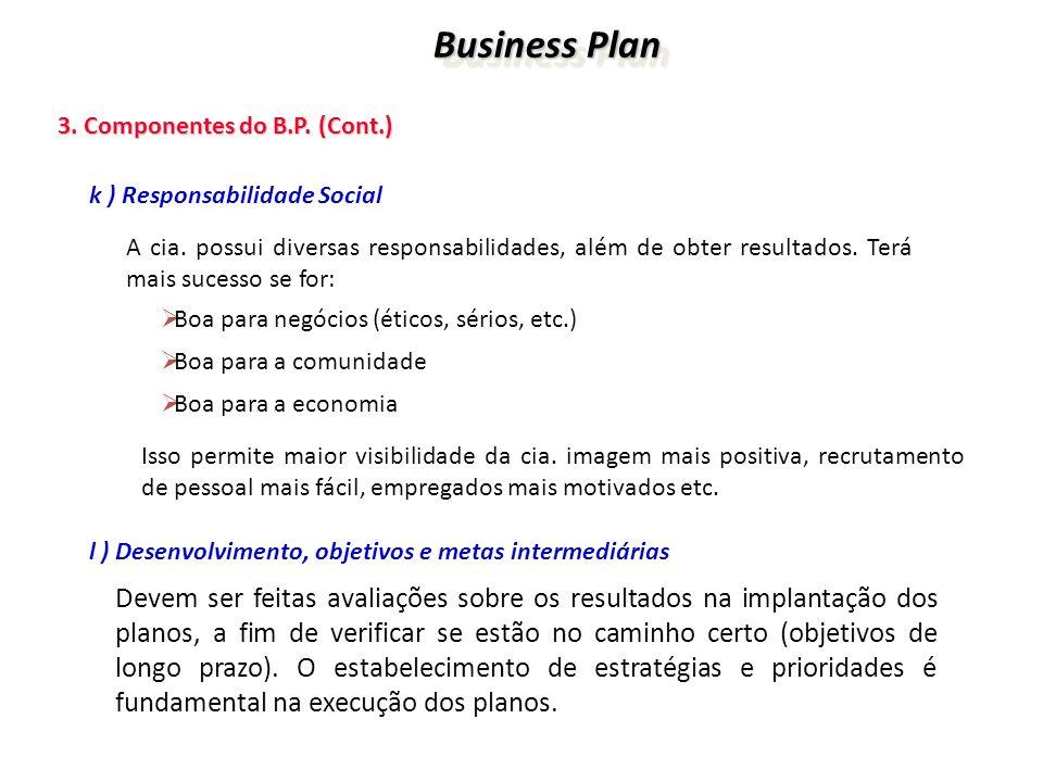 Business Plan 3. Componentes do B.P. (Cont.) k ) Responsabilidade Social.