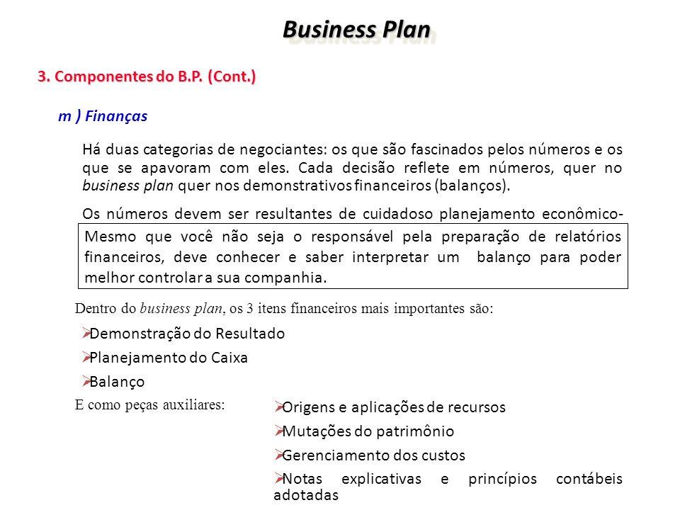 Business Plan 3. Componentes do B.P. (Cont.) m ) Finanças