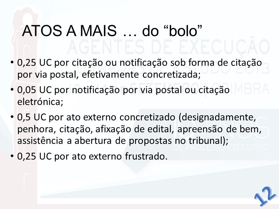 ATOS A MAIS … do bolo 0,25 UC por citação ou notificação sob forma de citação por via postal, efetivamente concretizada;
