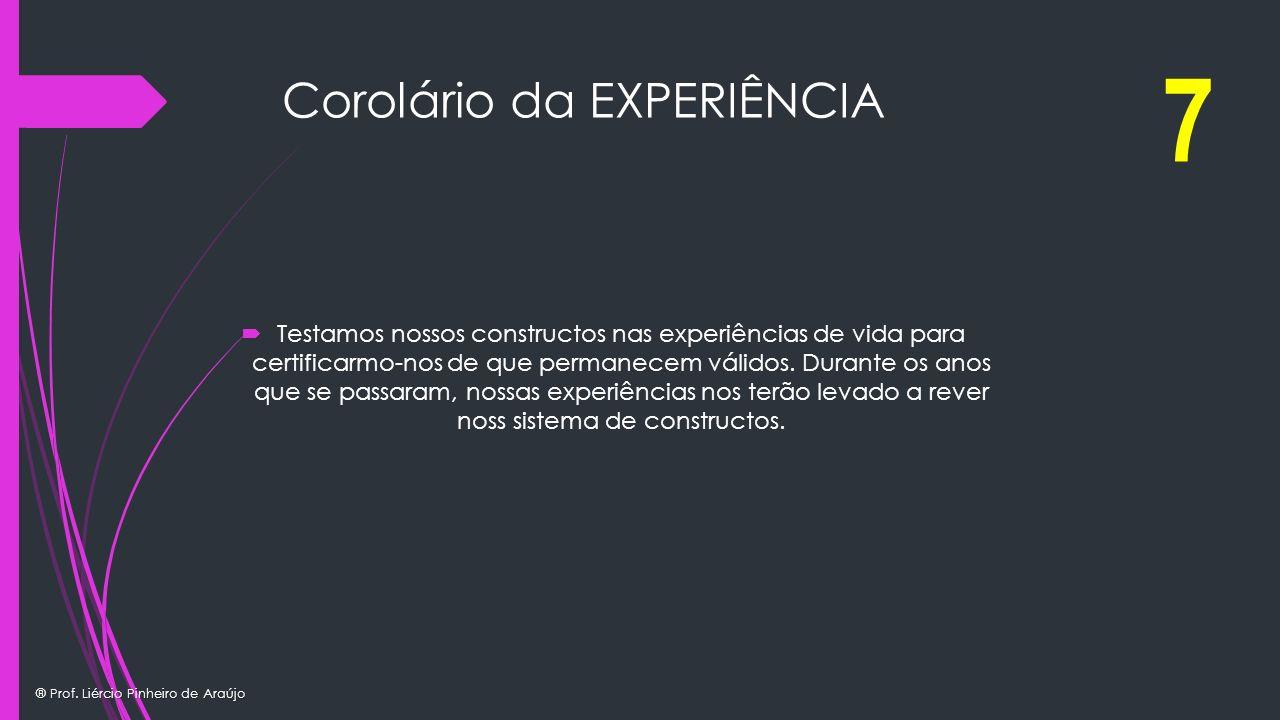 Corolário da EXPERIÊNCIA