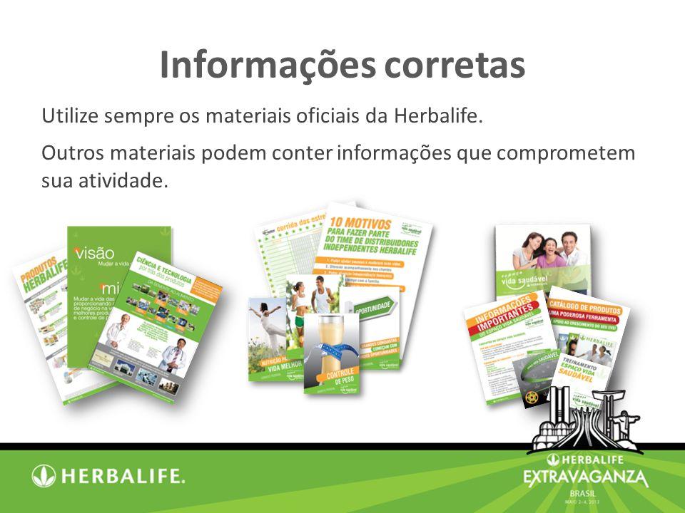 Informações corretas Utilize sempre os materiais oficiais da Herbalife.