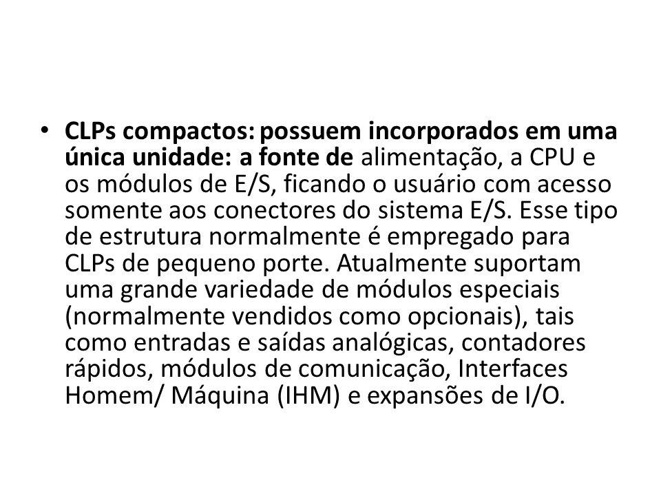 CLPs compactos: possuem incorporados em uma única unidade: a fonte de alimentação, a CPU e os módulos de E/S, ficando o usuário com acesso somente aos conectores do sistema E/S.