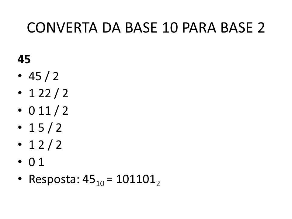 CONVERTA DA BASE 10 PARA BASE 2