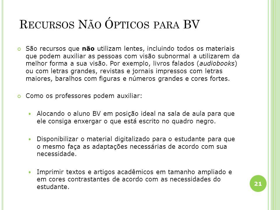 Recursos Não Ópticos para BV