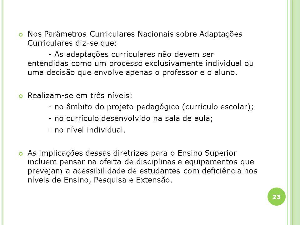 Nos Parâmetros Curriculares Nacionais sobre Adaptações Curriculares diz-se que: