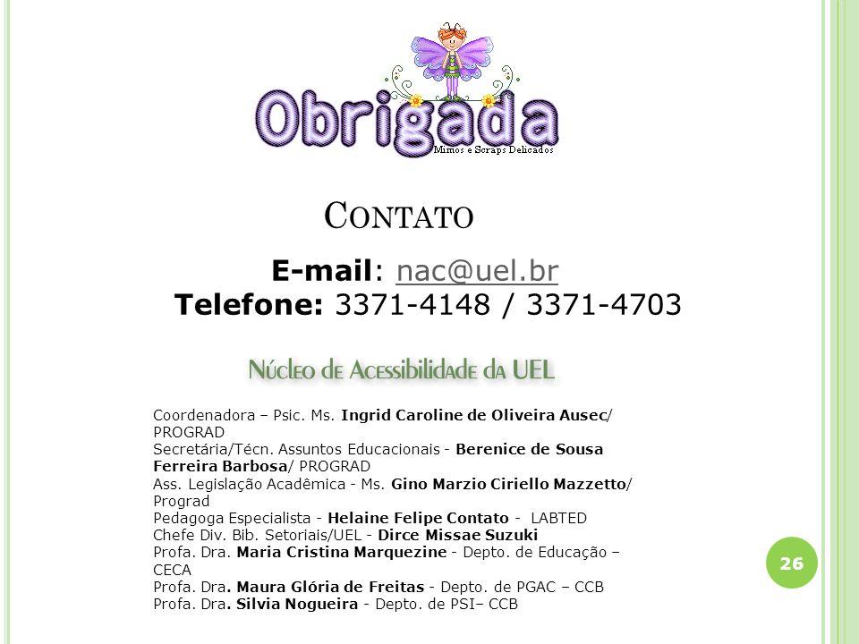 E-mail: nac@uel.br Telefone: 3371-4148 / 3371-4703