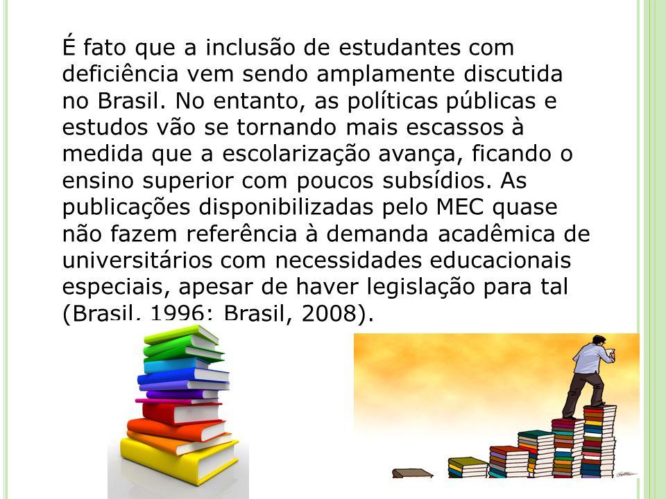 É fato que a inclusão de estudantes com deficiência vem sendo amplamente discutida no Brasil.