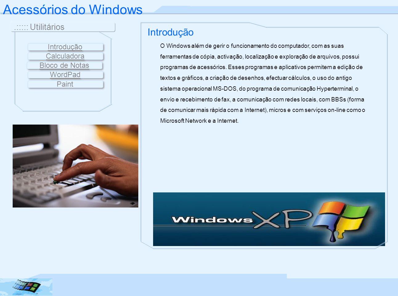 Acessórios do Windows Introdução .::::: Utilitários Introdução