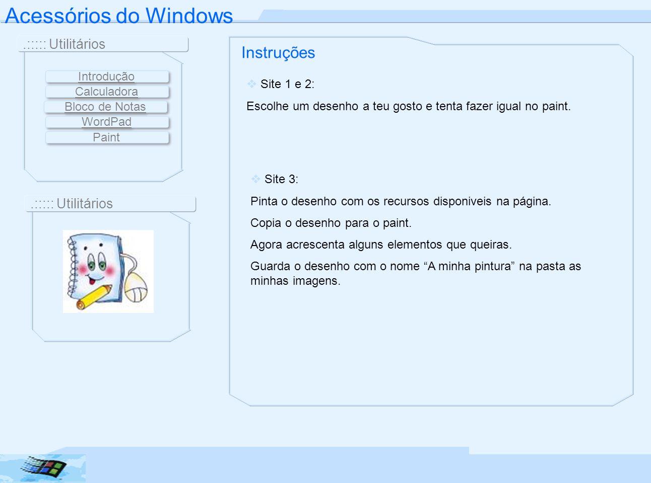 Acessórios do Windows Instruções .::::: Utilitários Introdução