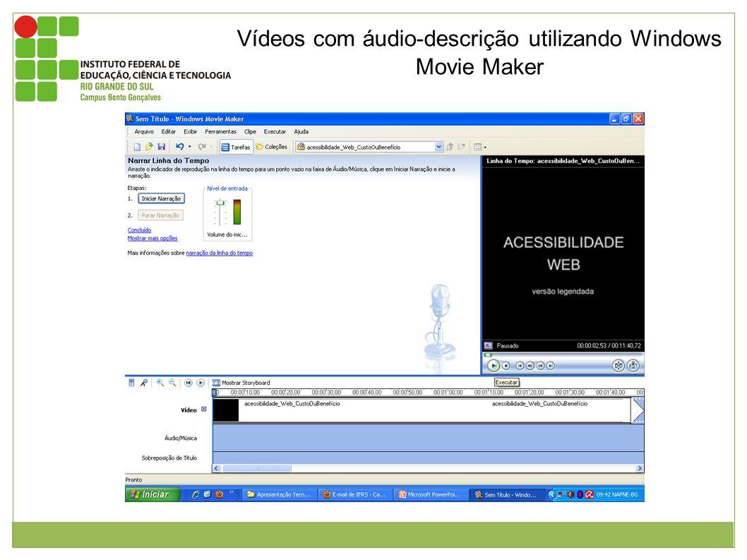Vídeos com áudio-descrição utilizando Windows Movie Maker