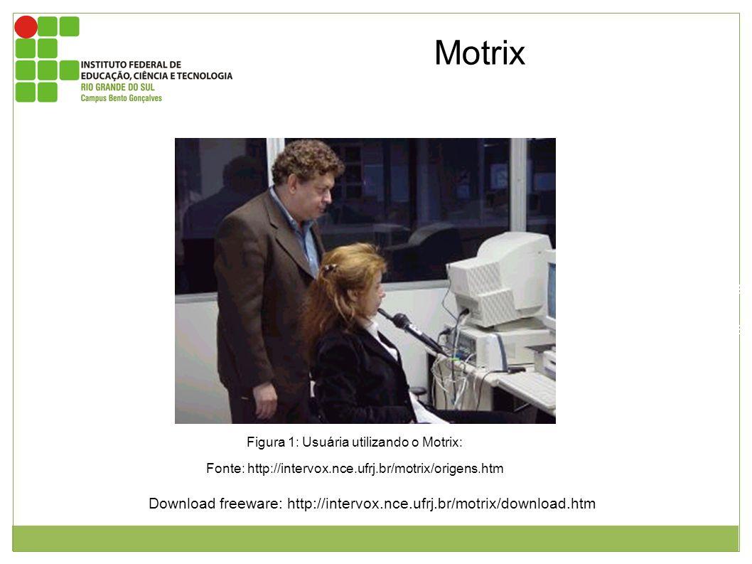 Motrix Este software transforma comandos de voz em ações no computador. Esta ações são: movimentos do cursor, edição de texto, navegação web e etc.