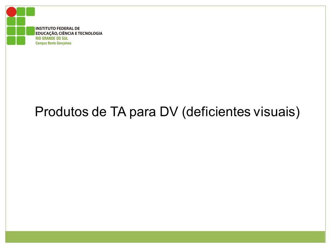 Produtos de TA para DV (deficientes visuais)