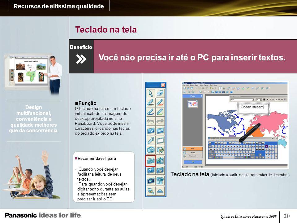 Teclado na tela Você não precisa ir até o PC para inserir textos. 20