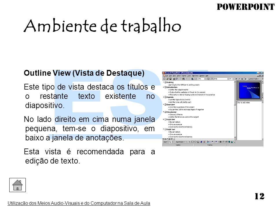 Ambiente de trabalho Outline View (Vista de Destaque)