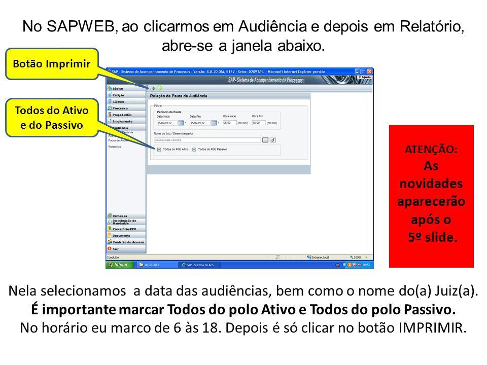 No SAPWEB, ao clicarmos em Audiência e depois em Relatório, abre-se a janela abaixo.