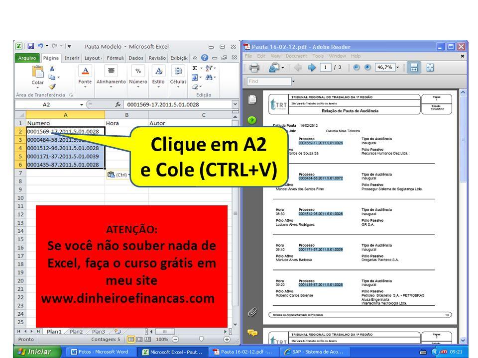 Clique em A2 e Cole (CTRL+V)