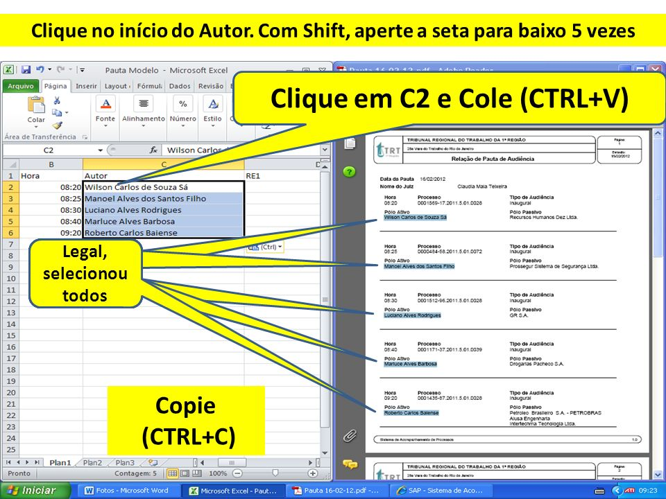 Clique em C2 e Cole (CTRL+V)