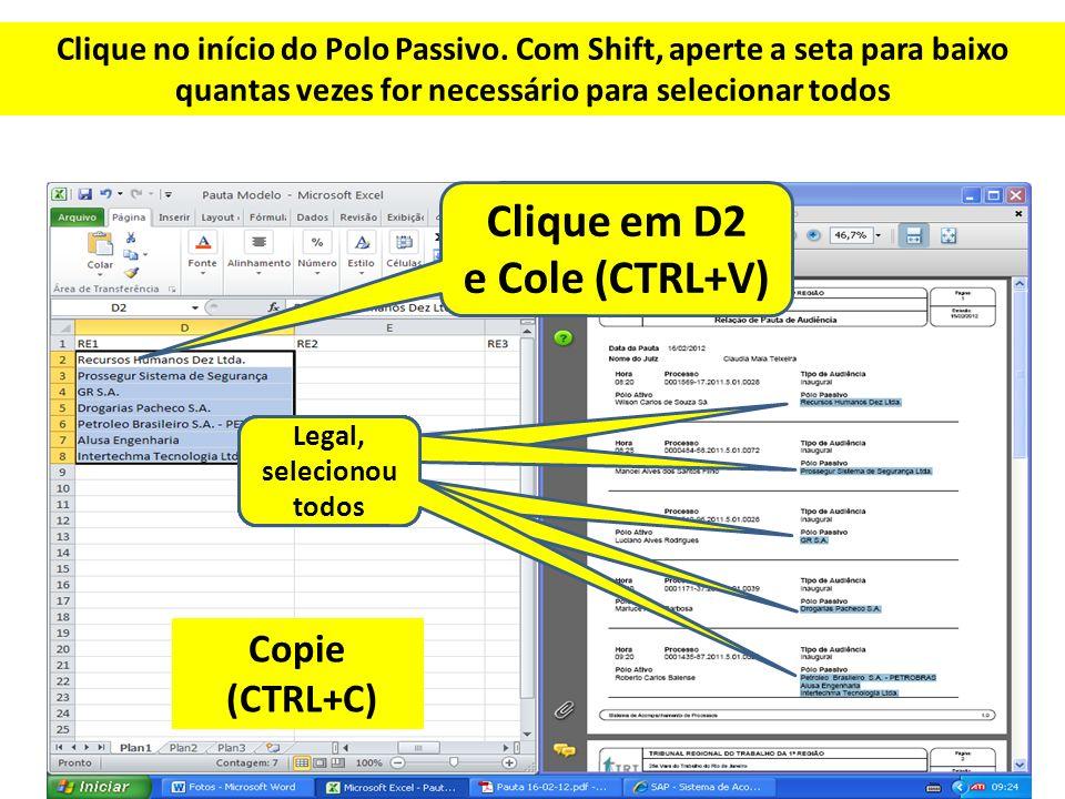 Clique em D2 e Cole (CTRL+V) Legal, selecionou todos